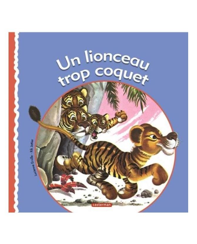 Un lionceau trop coquet de Lucienne Erville et Rick Jottier