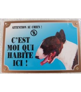 """Pancarte bull terrier Pancarte Bullterrier """"attention au chien - c'est moi qui habite ici""""  5,00€"""