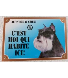 """Pancarte Schnautzer """"attention au chien, c'est moi qui habite ici"""""""