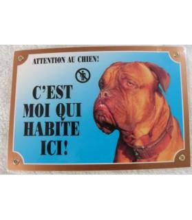 Pancarte Dogue de Bordeaux, c'est moi qui habite ici