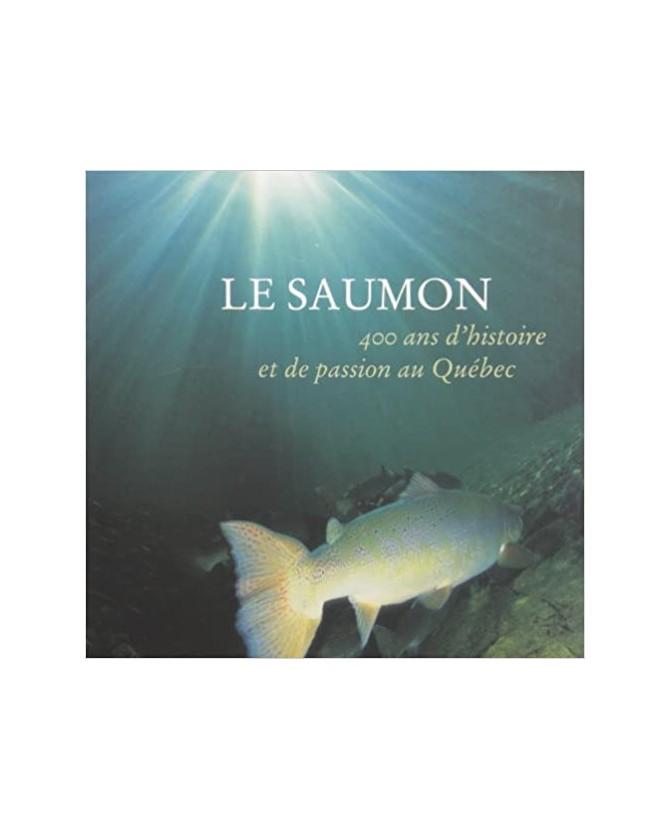 librairie animaux Le saumon : 400 ans d'histoire et de passion au Québec  11,00€